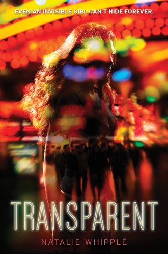 Transparent - Natalie Whipple - Debut Author 2013 - Novel Conclusions writing blog - writing tips